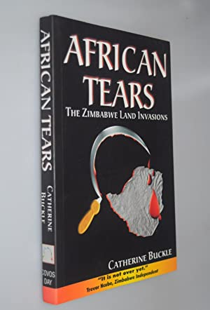 African tears : the Zimbabwe land Invasions