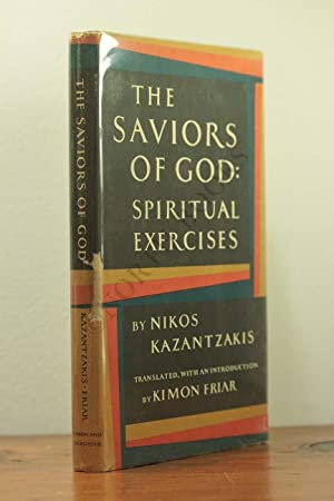 The Saviors of God: Spiritual Exercises: Nikos Kazantzakis |