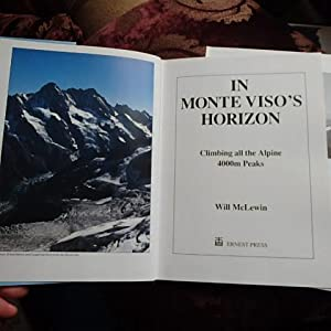 In Monte Viso's Horizon: Climbing All the Alpine 4000 Metre Peaks - Limited Edition Sgned By ...