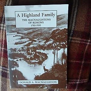 A Highland Family - The MacNaughton's of: MacNaughton, Donald A.