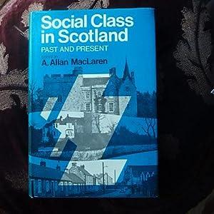 Social Class in Scotland: Past and Present: MacLaren, A.Allan