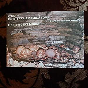 Guide to Isbister Chambered Tomb and Liddle: John W. Hedges