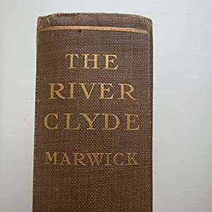 The River Clyde and the Clyde Burghs: Marwick, Sir James