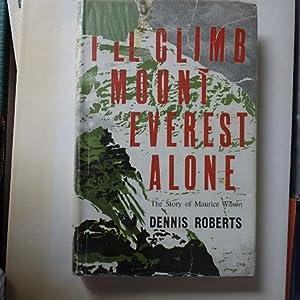 I'll Climb Mount Everest Alone. The Story: Roberts, Dennis