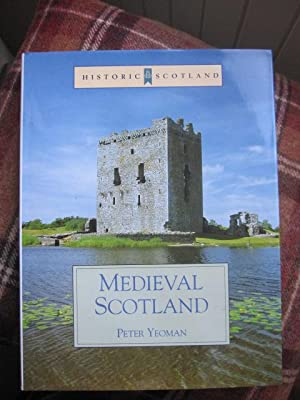 Medieval Scotland - An Archaelogical Perspective: Yeoman, Peter