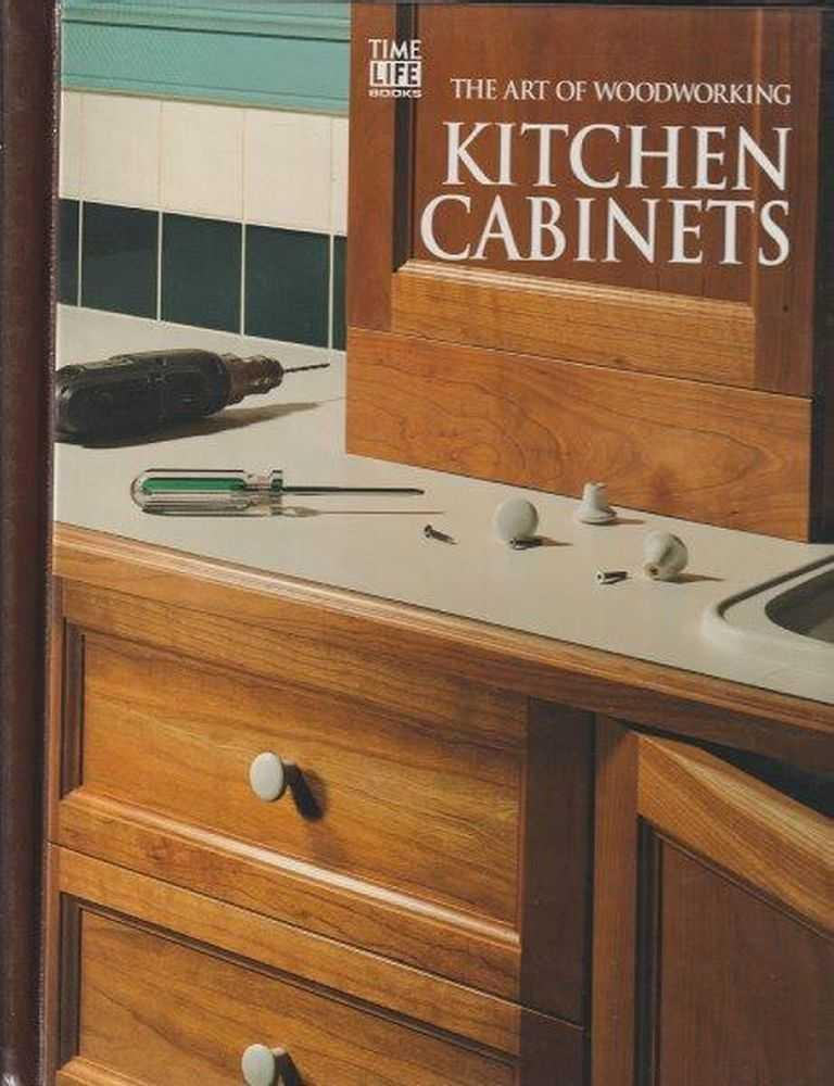 The Art Of Woodworking Kitchen Cabinets