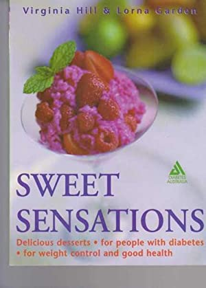 Sweet Sensations - Delicious Desserts For People With Diabetes, For Weight Control and Good Health