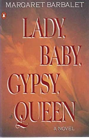 Lady, Baby, Gypsy, Queen: Margaret Barbalet