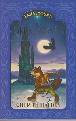 The Lake Of Darkness [ Number 3 in the Eaglesmount Trilogy ]
