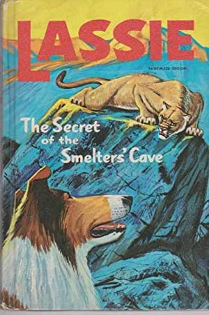 LASSIE - The Secret of the Smelter's: Frazee, Steve [Authorized