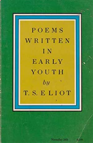 Poems Written In Early Youth: T. S. Eliot