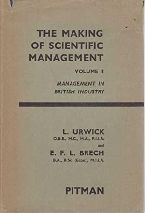 The Making of Scientific Management Vol II: L. Urwick and