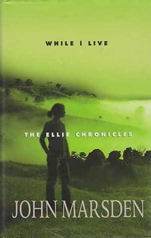 While I Live [The Ellie Chronicles]: John Marsden