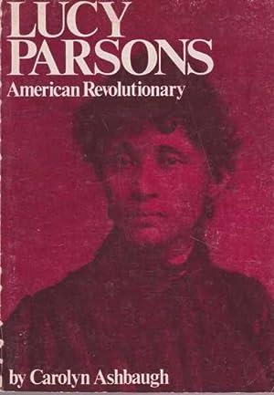 Lucy Parsons - American Revolutionary: Carolyn Ashbaugh