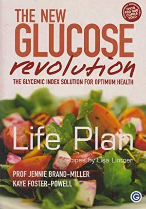 The New Glucose Revolution - The Glycemic Index Solution for Optimum Health