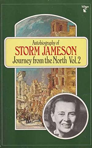 Autobiography of Storm Jameson: Journey from the: Storm Jameson