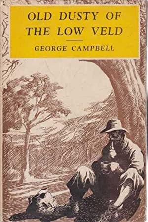 Old Dusty of the Low Veld: George Campbell