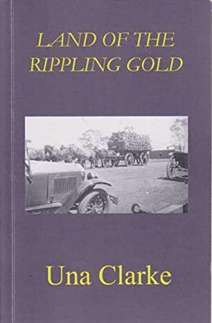 Land of the Rippling Gold: Una Clarke [Signed