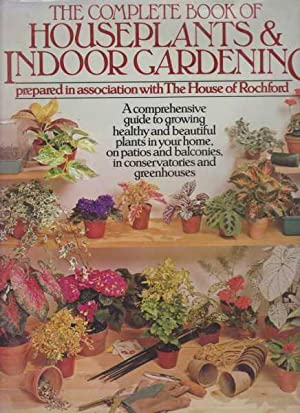 The Complete Book Of Houseplants & Indoor: Thomas Rochford [Introduction]