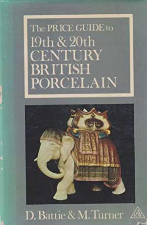 The Price Guide to 19th & 20th Century British Porcelain [Price Guide Series]