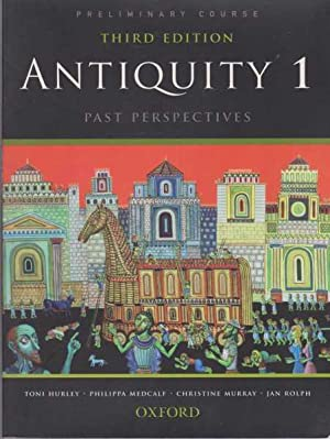 Antiquity 1 - Past Perspectives [Preliminary Course]: Toni Hurley, Philippa