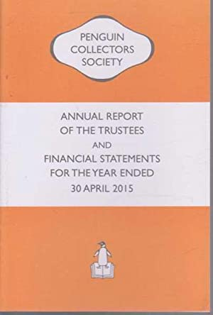 The Penguin Collector Society Annual Report Of The Trustees And Financial Statements For The Year...