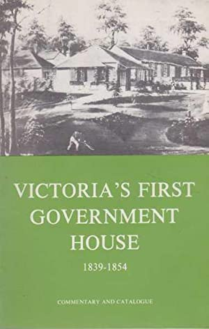 Victoria's First Government House 1839-1854 -Commentary and: National Trust of
