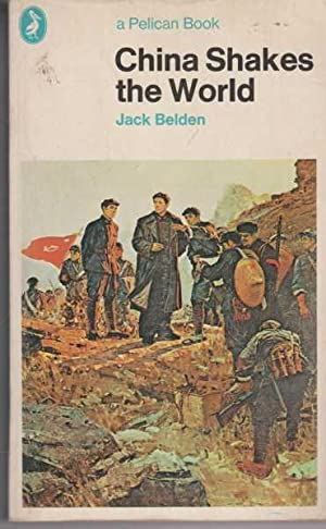 China Shakes The World: Jack Belden