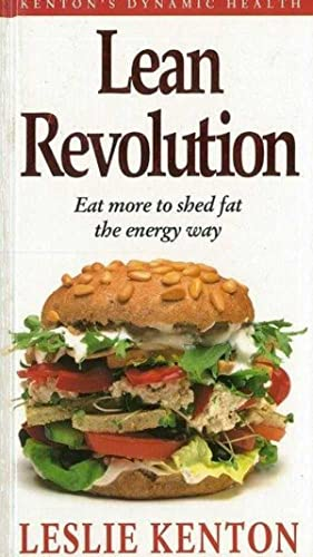 Lean Revolution: Eat More To Shed Fat the Energy Way