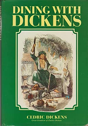 Dining With Dickens Being a Ramble Through Dickensian Foods