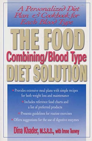 The Food Combing/Blood Type Diet Solution