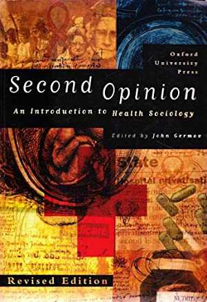 Second Opinion: An Introduction to Health Sociology: John Germov [Editor]