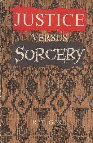 Justice Versus Sorcery: R.T. Gore
