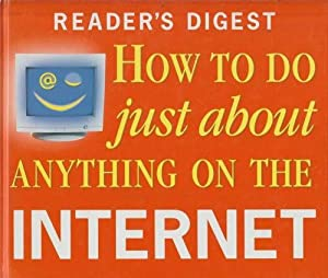 Reader's Digest How to Do Just About Anything On The Internet