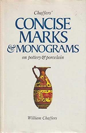 Chaffers' Concise Marks & Monograms On Pottery & Porcelain