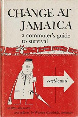 Change At Jamaica - A Commuter's Guide To Survival - Eastbound & Westbound