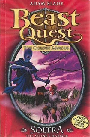 Beast Quest: The Golden Armour: 9 - Soltra - The Stone Charmer
