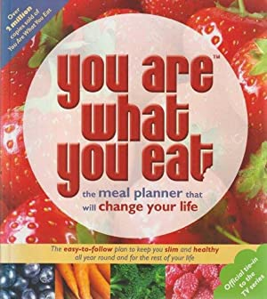 You Are What You Eat - The Meal Planner That Will Change Your Life