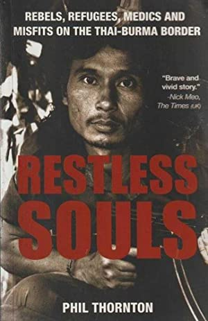 Restless Souls : Rebels, Refugees, Medics and: Phil Thornton