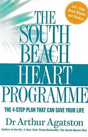 The South Beach Heart Programme: The 4-Step Plan That Can Save your Life