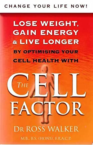 The Cell Factor: Lose Weight, Gain Energy & Live Longer
