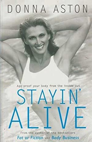 Stayin' Alive - Age-Proof Your Body From The Inside Out