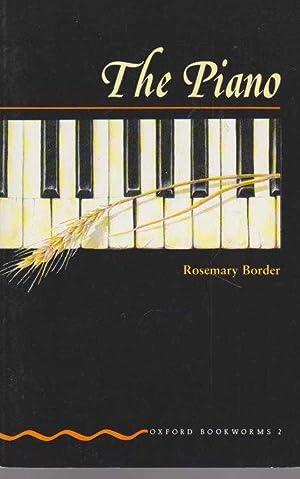 The Piano [Oxford Bookworms 2]: Rosemary Border