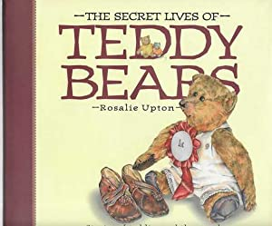 The Secret Lives of Teddy Bears: Stories of Teddies and the People Who Love Them
