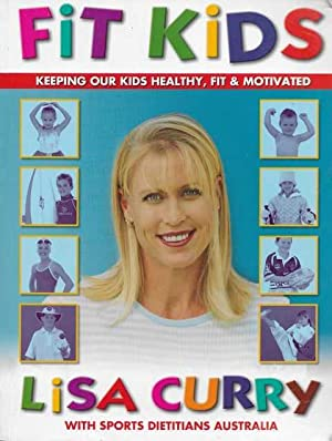 Fit Kids: Keeping Our Kids Healthy, Fit and Motivated