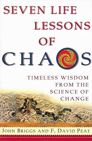 Seven Lessons of Chaos: Timeless Wisdom from the Science of Change