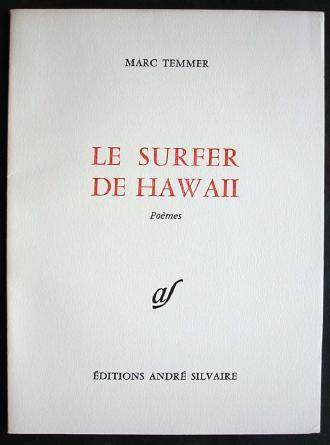 LE_SURFER_DE_HAWAII_POÉMES_Signed_Temmer_Marc_Fine_Softcover