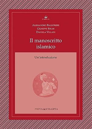 Il manoscritto islamico. Un'introduzione: Alessandro Balistrieri -