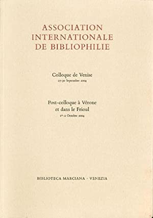 Association Internationale de Bibliophilie, Colloque de Venise 27-30 Septembre 2004 - Post-colloq...