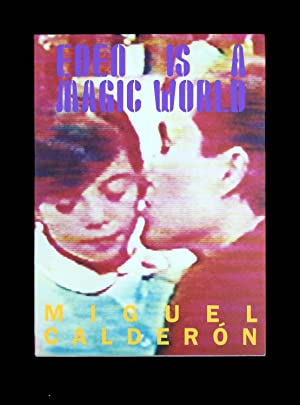 Eden is a Magic World (signed): Miguel Calderon